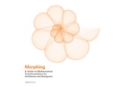 Morphing: A Guide to Mathematical Transformations for Architects and Designers
