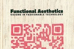 Functional Aesthetics: Visions in Fashionable Technology