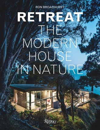 Retreat: The Modern House in Nature by Ron Broadhurst