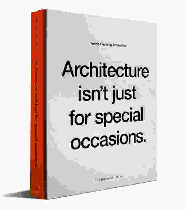 Architecture Isn't Just for Special Occasions by Koning Eizenberg.