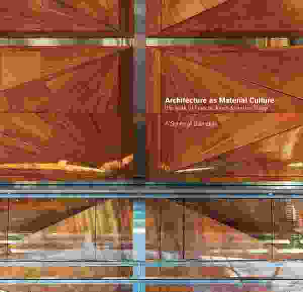 Architecture as Material Culture: The work of Francis-Jones Morehen Thorp.