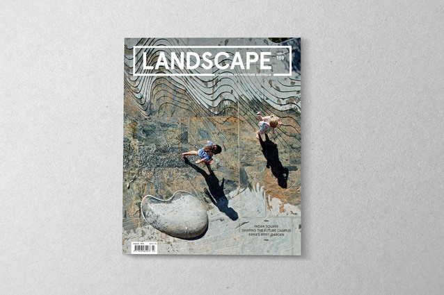 The August 2018 issue of Landscape Architecture Australia.
