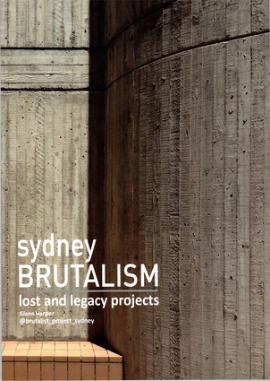 Sydney Brutalism: Lost and Legacy Projects by Glenn Harper (self-published, 2018).