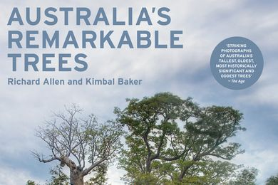 Australia's Remarkable Trees by Richard Allen and Kimbal Baker.