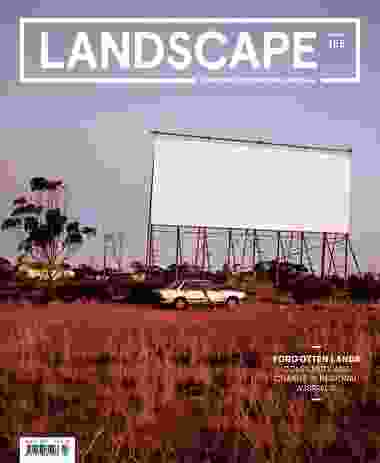 The August 2017 issue of Landscape Architecture Australia – Forgotten Lands: Complexity and Change in Regional Australia.