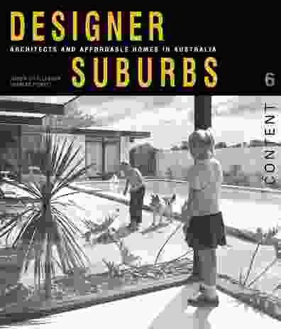 Designer Suburbs: Architects and Affordable Homes in Australia by Judith O'Callaghan and Charles Pickett.