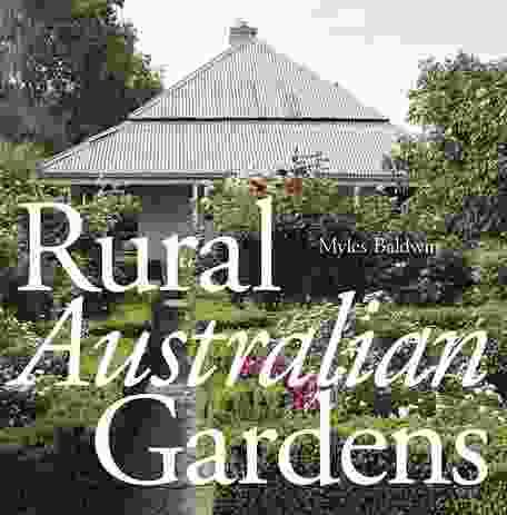 Rural Australian Gardens by Myles Baldwin.