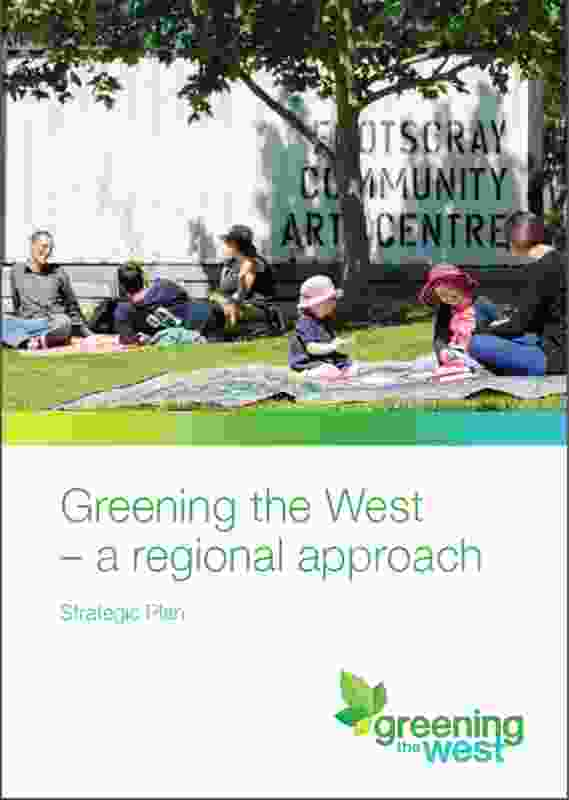 Greening The West: A Brimbank Perspective by Brimbank City Council.