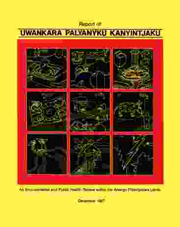 """Report of the Uwankara Palyanyku Kanyintjaku, """"Strategy for Wellbeing"""" report (1987) by Nganampa Health Council, South Australian Health Commission and Aboriginal Health Organisation of South Australia."""