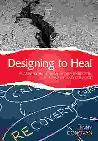 Designing to Heal: Planning and Urban Design Response to Disaster and Conflict by Jenny Donovan.
