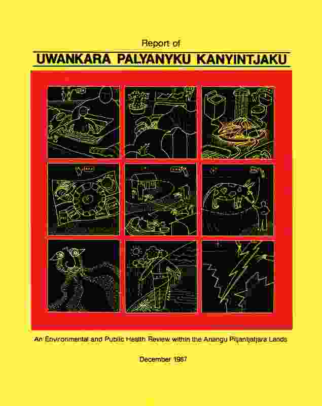 """Report of the Uwankara Palyanyku Kanyintjaku, """"Strategy forWellbeing"""" report (1987) by Nganampa Health Council, South Australian Health Commission and Aboriginal Health Organisation of South Australia."""