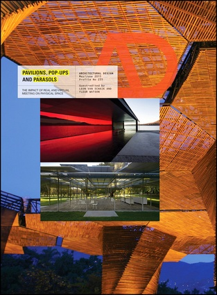 "The May/June 2015 issue of Architectural Design (AD) titled ""Pavilions, Pop-ups and Parasols,"" guest edited by Leon van Schaik and Fleur Watson."